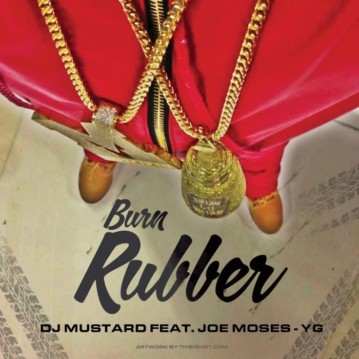 Dj Mustard Gets Joe Moses Amp Yg To Quot Burn Rubber Quot With Him