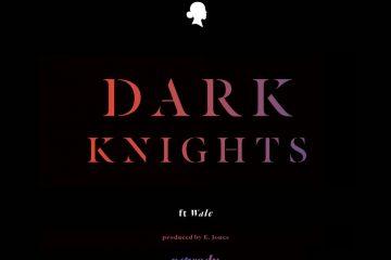 Dark Knights - Rapsody ft Wale