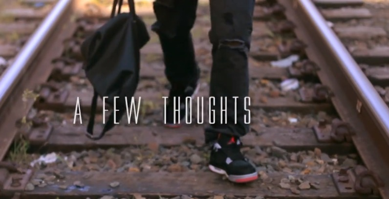 """... hits us with his latest visuals for his track """"A Few Thoughts"""