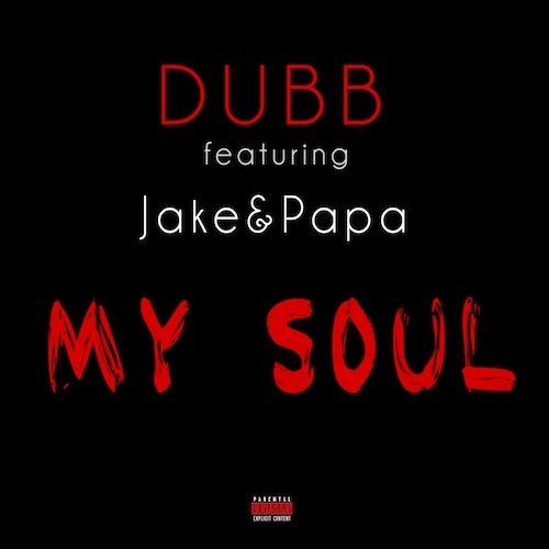 DUBB Ft. JakePapa My Soul