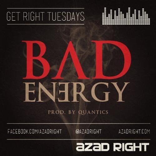 Azad Right Bad Energy