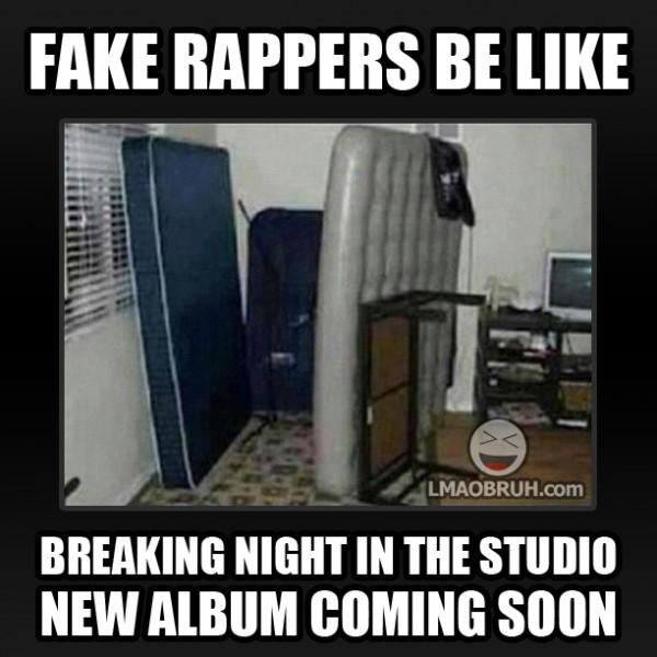 Funny Memes For Likes : Rappers be like meme memes