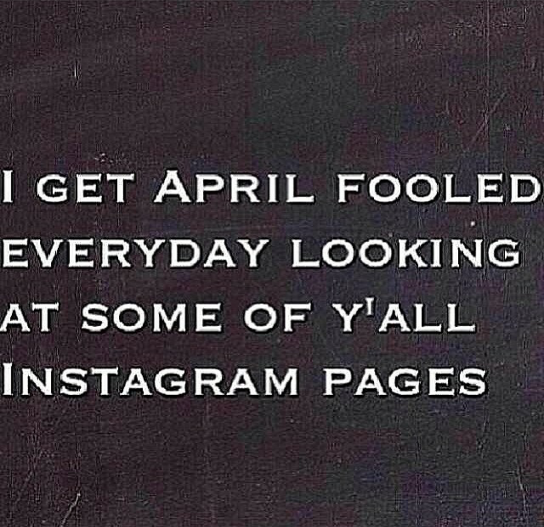 Screenshot_2014 04 01 14 49 04 1 16 best april fool's day instagram memes page 2 of 16 the source