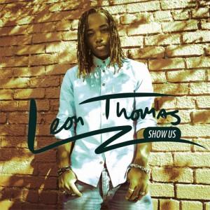 leon thomas, v1bes, rnb, show us, singer