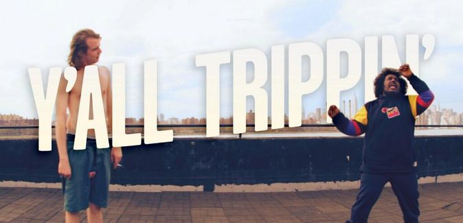 Yall Trippin