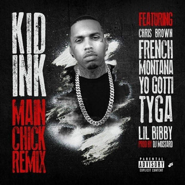 Kid Ink Chris Brown Tyga French Montana Lil Bibby Main Chick Dj Mustard remix
