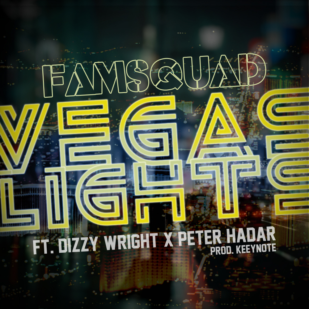 Vegas Lights, Famsquad, Dizzy Wright, Peter Hadar