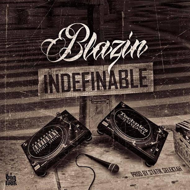 Blazin, Statik Selektah, Indefineable