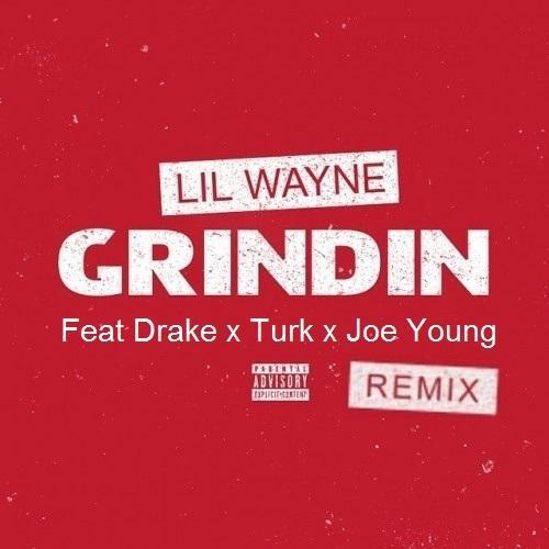 Lil Wayne, Grindin, Drake, Turk, Joe Young, Hot Boyz,