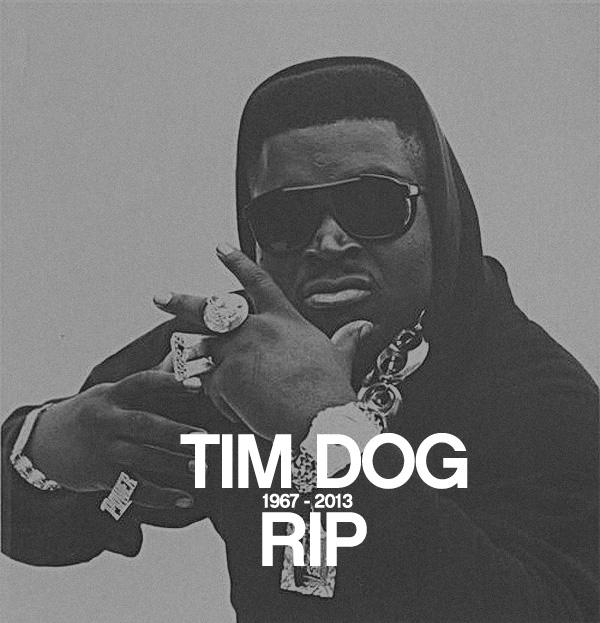 TIM DOG RIP