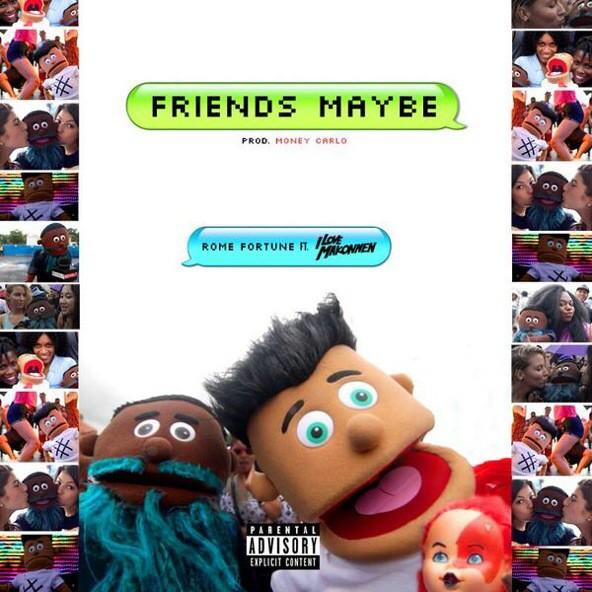 rome fortune ft ilovemakonnen friends maybe