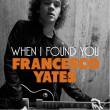 francescoyates-whenifound