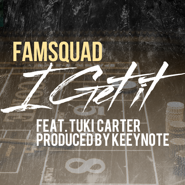 Famsquad, Keeynote, I Get It, Tuki Carter, Taylor Gang