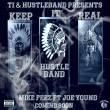 Keep It Real, Mike Feez, Joe Young, TI, Hustlegang