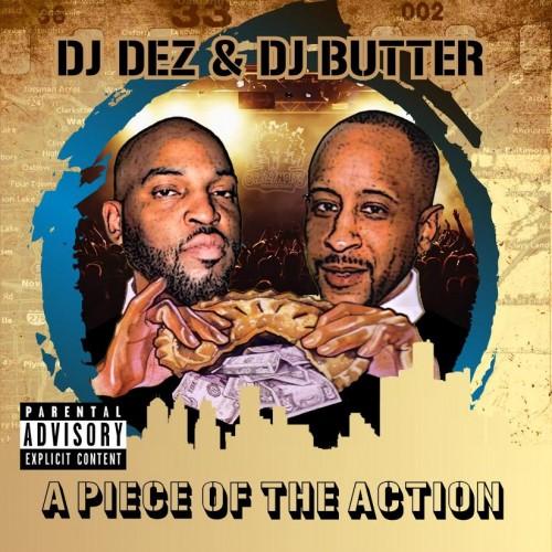 A Piece of the Action, DJ Dez, DJ Butter, Crazy Noise Productions