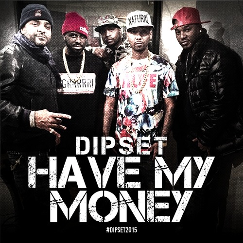 dipset bitch better have my money cover