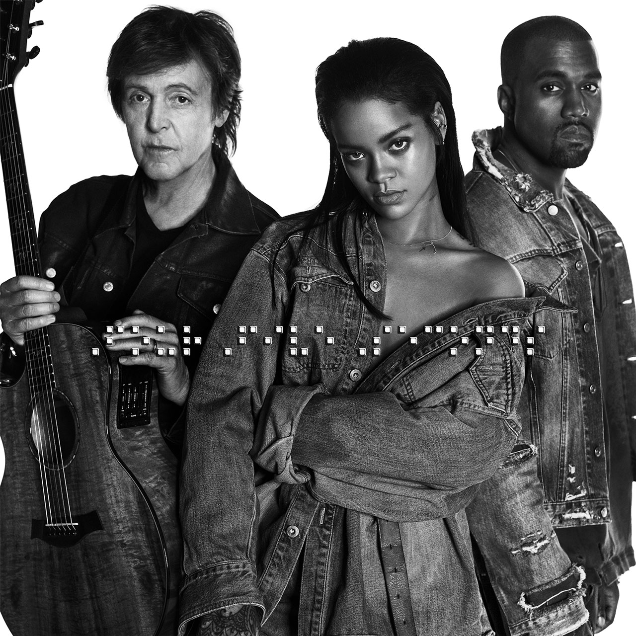 Rihanna - FourFiveSeconds ft. Kanye West & Paul McCartney