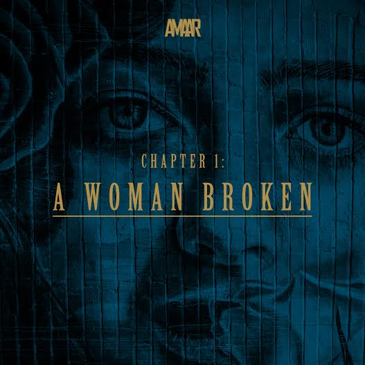 "Listen To Amaar's ""Chapter 1--A Woman Broken/A Man Apart"