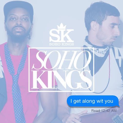 Soho Kings, DJ Absolut, I Get Along With You,