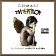 Grimass ft. August Alsina - I'm That Boy