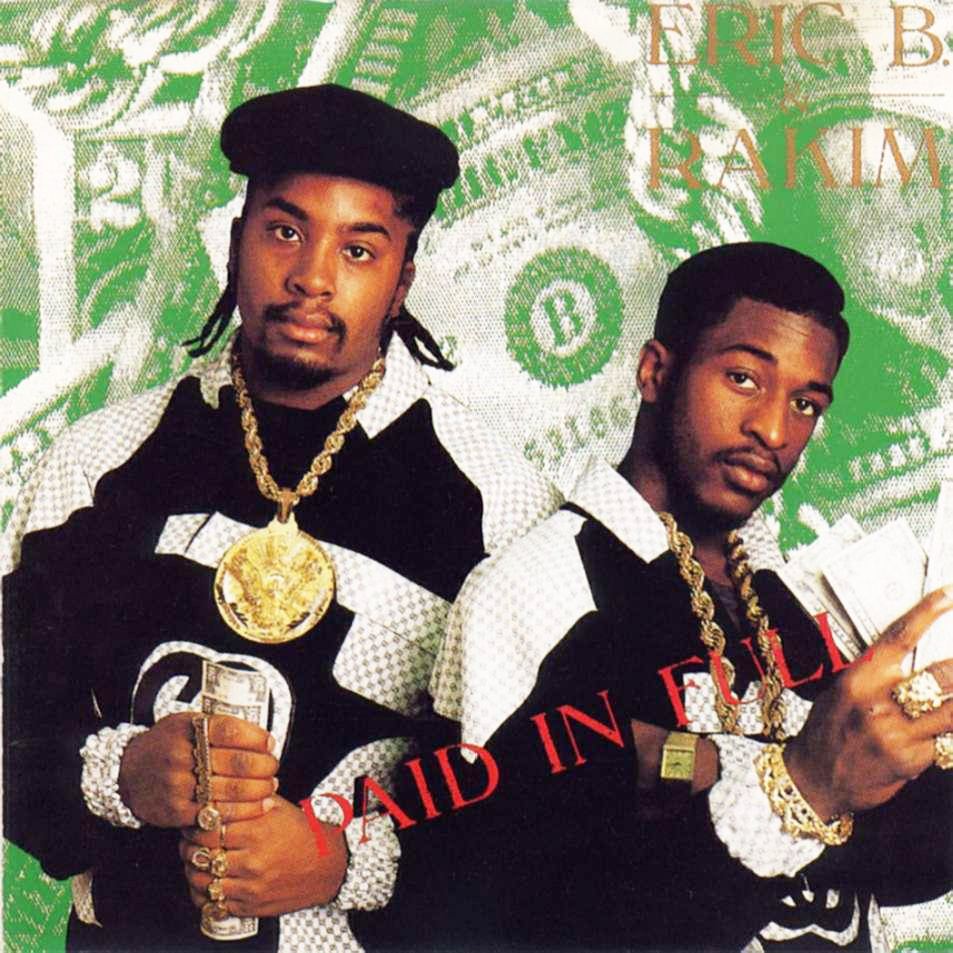 Paid In Full Rakim Eric B