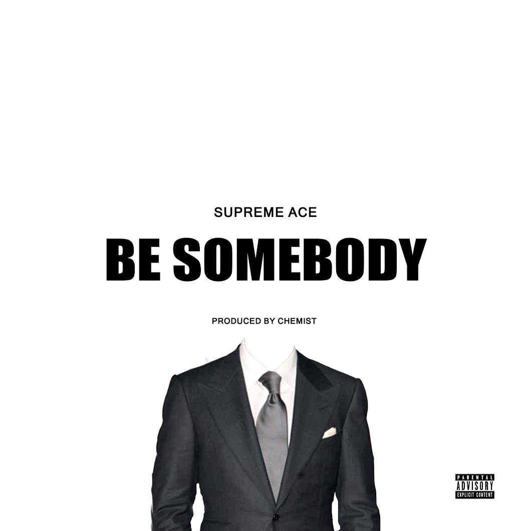 supreme ace be somebody