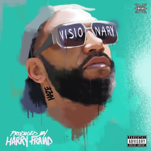 ListenToHaze&#;sBrandedNewHarryFraudProducedEPTitled&#;Visionary&#;