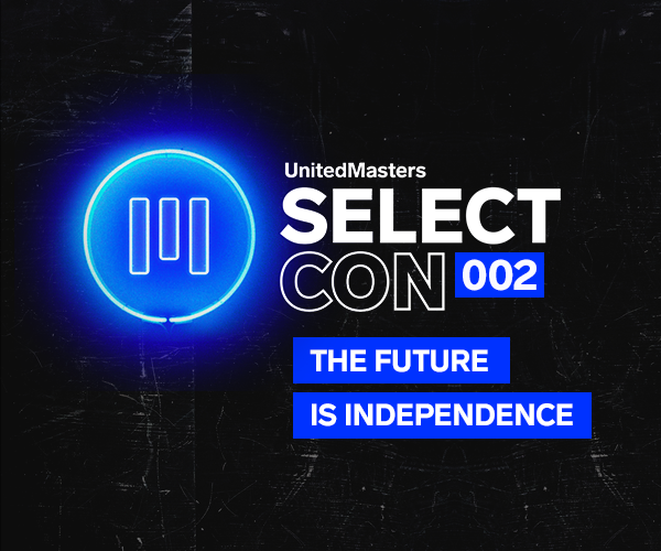 UnitedMasters to Host Second SelectCon as a Resource for Independent Artists