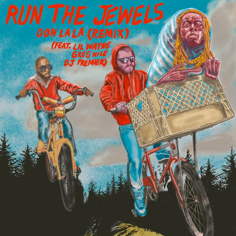"""Run The Jewels Releases """"ooh la la"""" Remix Featuring Lil Wayne from 'RTJ4' Digital Deluxe Edition"""