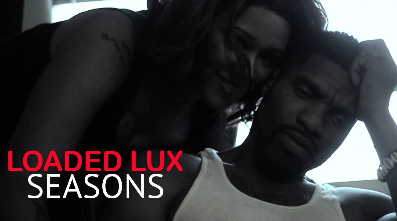 Loaded Lux seasons