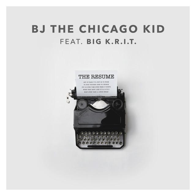 bj the chicago kid the resume feat big krit