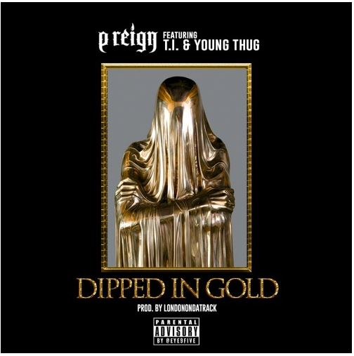 p reign dipped in gold young thug tip