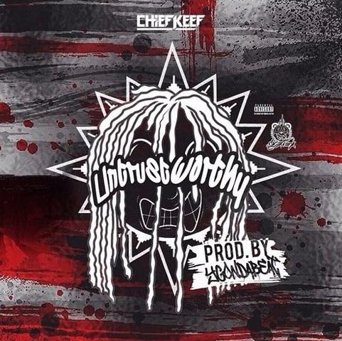 ChiefKeefUntrustworthy