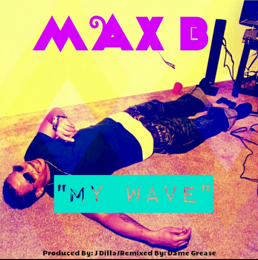 Max B My Wave