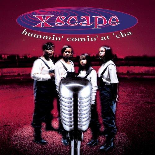 Xscape_-_Hummin'_Comin'_at_'Cha