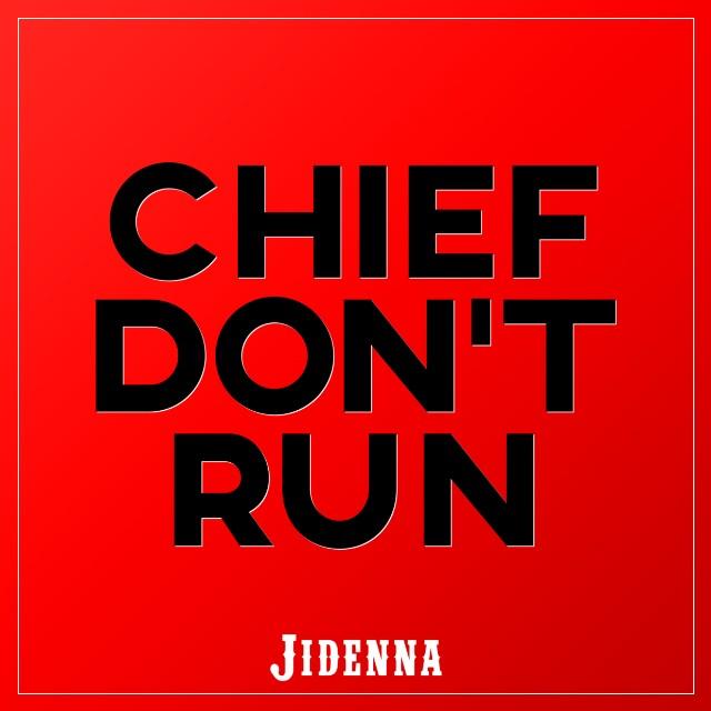 jidenna, chief don't run