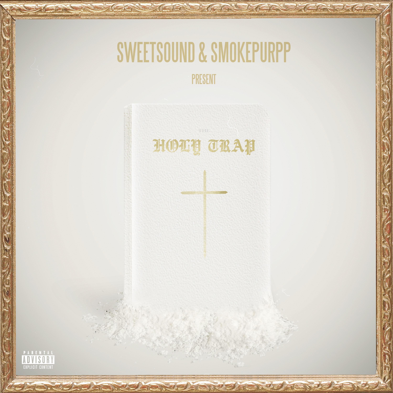 SweetsoundAndSmokePurppConnectOn&#;HolyTrap&#;