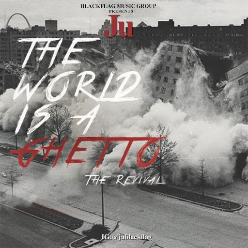 Ju - World Is A Ghetto Featuring Teffdeezy Artwork
