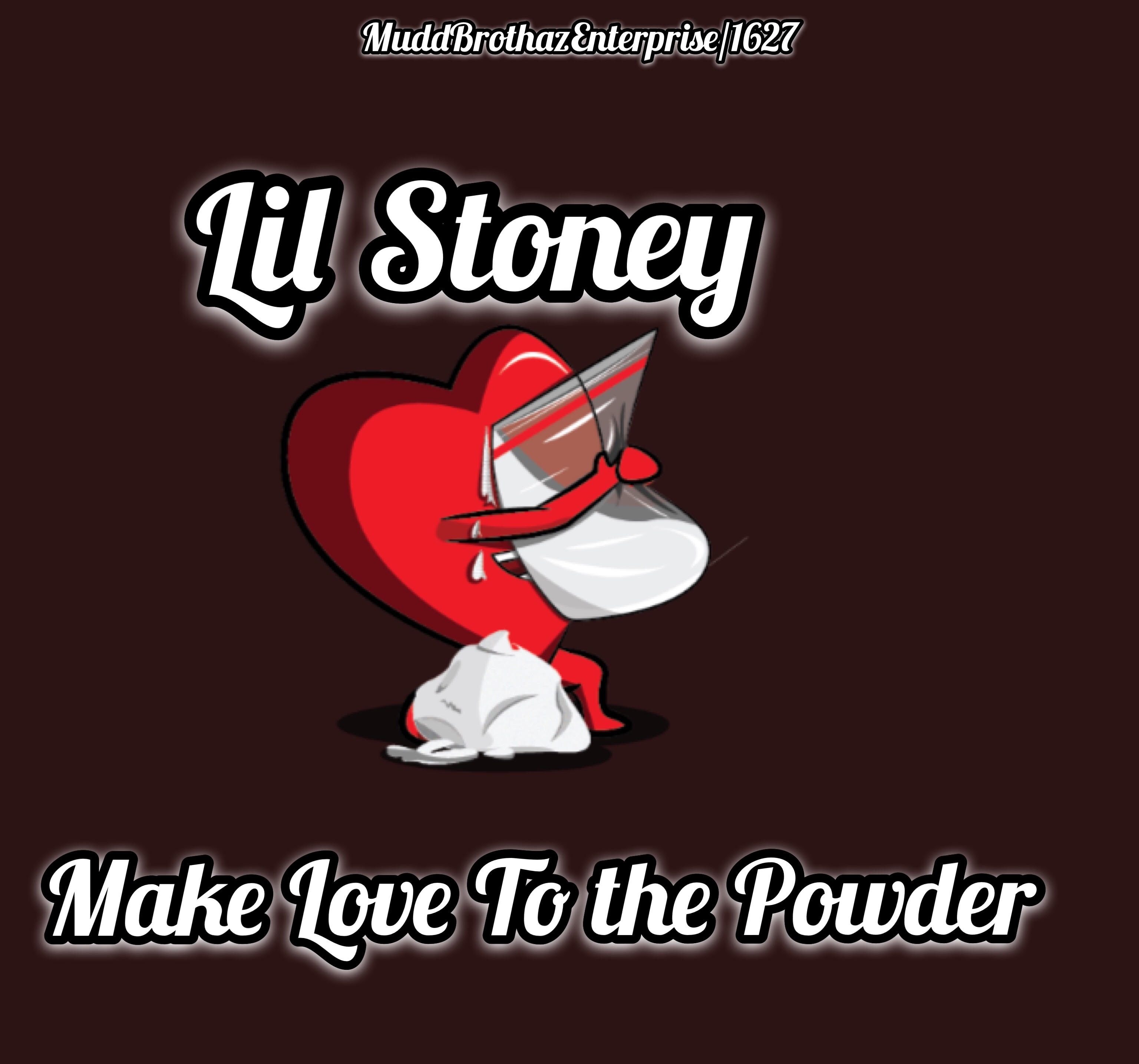 Lil Stoney - MAKE LOVE TO THE POWDER Artwork