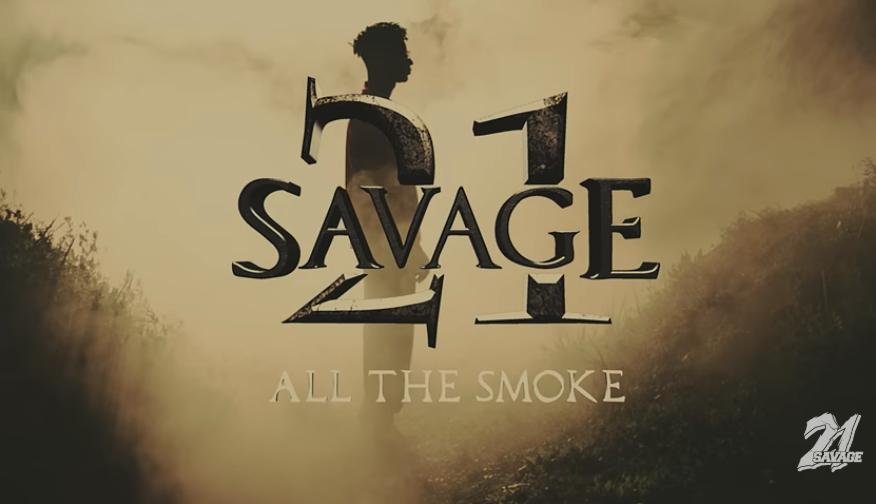 SAVAGE ALL THE SMOKE