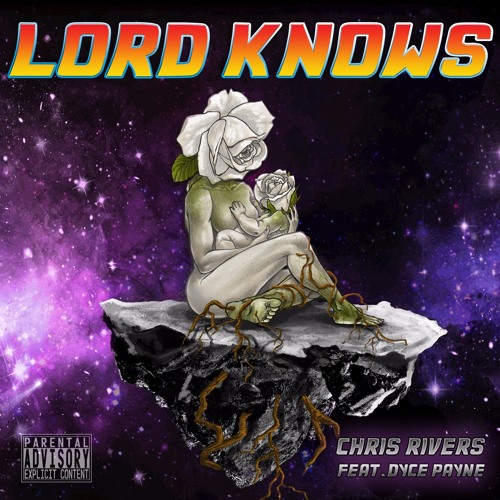 chris rivers lord knows