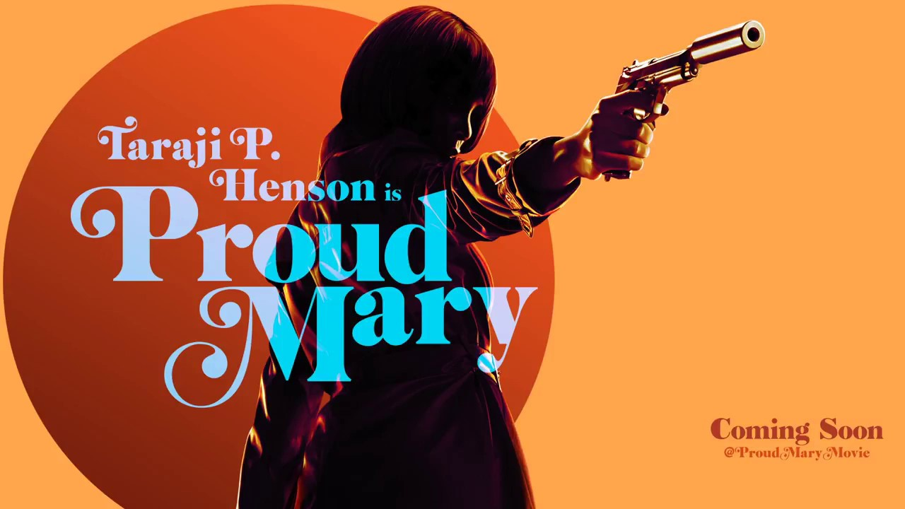 Proud Mary >> Screen Gems Release New Proud Mary Posters See Inside The Source