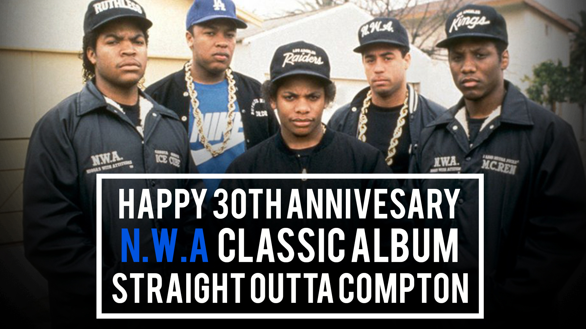 Source Report N W A Straight Outta Compton 30th Anniversary