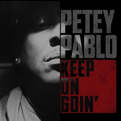 Petey Pablo to Release Comeback Album 'Keep On Goin'