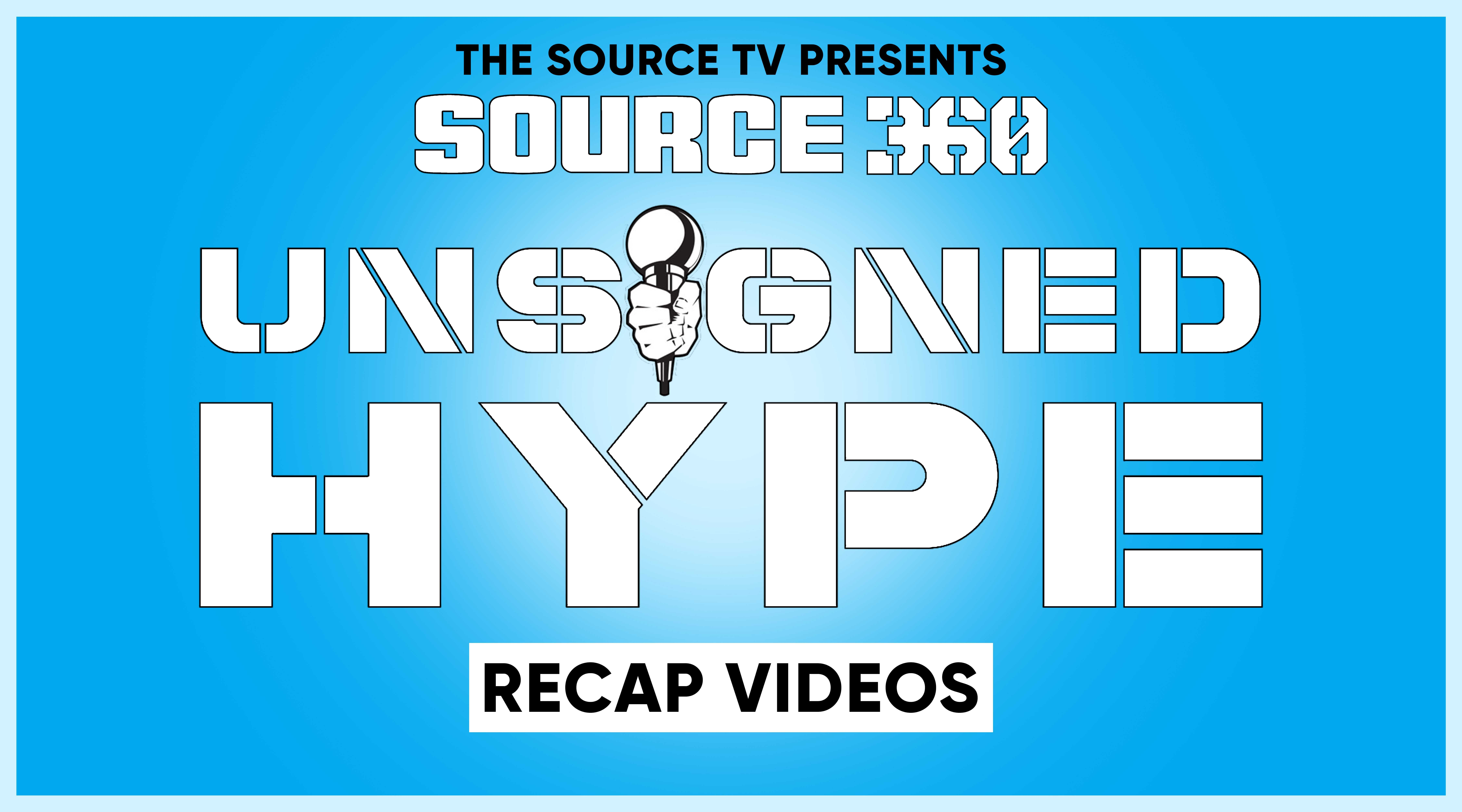 UNSIGNED HYPE RECAP