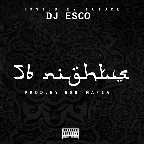 Future & DJ Esco's '56 Nights' Now Available on Streaming Platforms