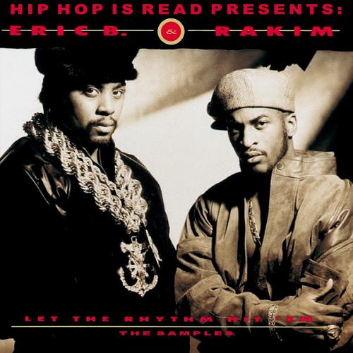 Today in Hip Hop History: Eric B. and Rakim's Third LP 'Let The Rhythm Hit Em' Turns 30!
