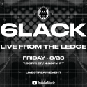 6LACK Set to Perform 'Live From The Ledge' YouTube Performance on Friday