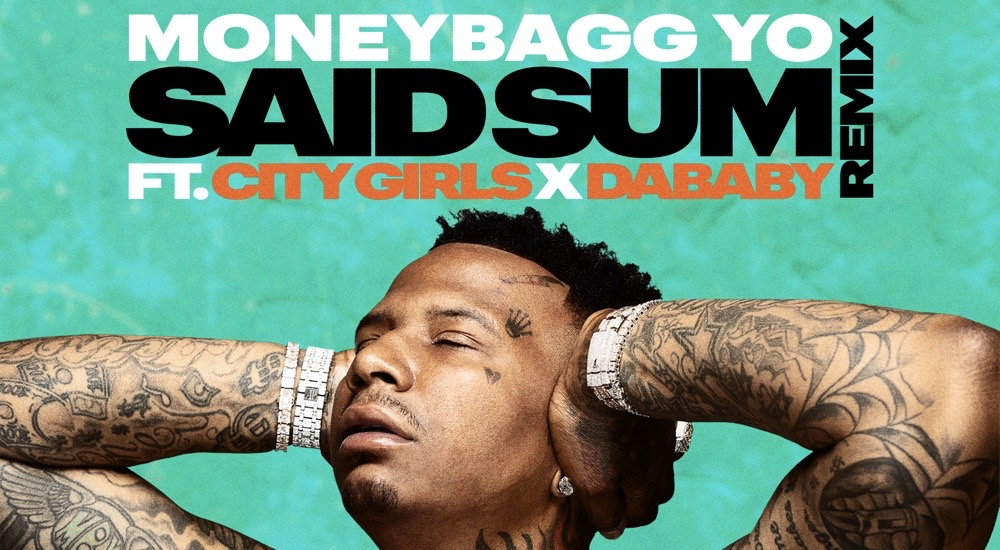 MoneyBagg Yo Drops 'Said Sum' Remix Video With City Girls & DaBaby