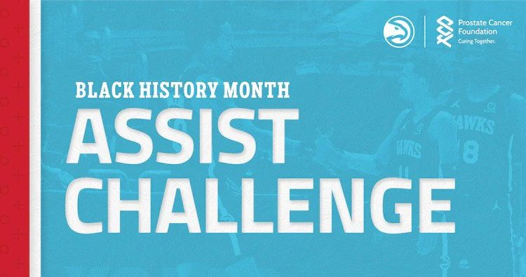 Atlanta Hawks Launch Third Annual 'Black History Month Assist Challenge' To Support and Bring Awareness To the Prostate Cancer Foundation